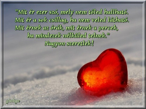 valentin napi idézetek smsek Szerelem?,Szeretlek,Csendes éjszakán,Szeretlek,Kedvesem, itt